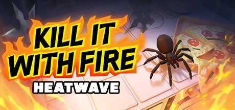 Kill It With Fire: HEATWAVE PC Game Free Download