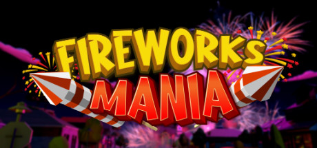 Download Fireworks Mania An Explosive Simulator Free PC Game